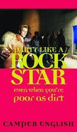Party Like a Rock Star : Even When You're Poor as Dirt - Camper English