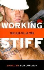 Working Stiff : True Blue-collar Gay Porn - Bob Condron