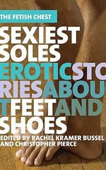 Sexiest Soles : Erotic Stories About Feet and Shoes