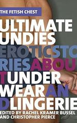 Ultimate Undies : Erotic Stories About Underwear and Lingerie