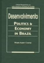 Desenvolvimento : Politics and Economy in Brazil - Wilber A. Chaffee