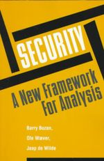 Security : A New Framework for Analysis - Barry Buzan