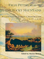 From Pittsburgh to the Rocky Mountains : Major Stephen Lang's Expedition, 1819-20