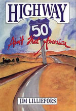 Highway 50 : Ain't That America! - James Lilliefors