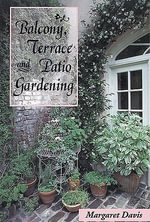 Balcony, Terrace and Patio Gardening : Gardener's bookshelf - Margaret Davis