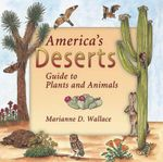 America's Deserts : Guide to Plants and Animals - Marianne D Wallace