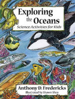 Exploring the Oceans : Science Activities for Kids - Anthony D. Fredericks