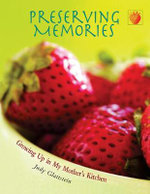 Preserving Memories : Growing Up in My Mother's Kitchen - Judy Glattstein