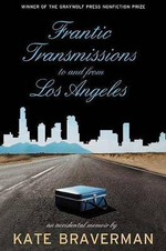 Frantic Transmissions to and from Los Angeles : An Accidental Memoir - Kate Braverman