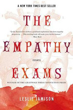 The Empathy Exams : Essays - Leslie Jamison