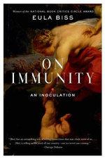 On Immunity : An Inoculation - Eula Biss