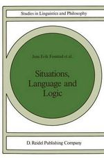 Situations, Language and Logic : Studies in Linguistics and Philosophy