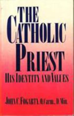 The Catholic Priest : His Identity and Values - John C. Fogarty