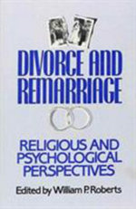 Divorce and Remarriage : Religious and Psychological Perspectives :  Religious and Psychological Perspectives