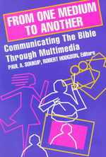 From One Medium to Another : Communicating the Bible Through Multimedia