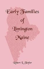 Early Families of Limington Maine - Robert L Taylor