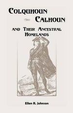 Colquhoun/Calhoun and Their Ancestral Homelands - Ellen R. Johnson
