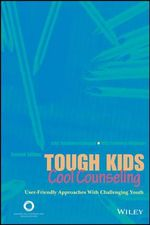 Tough Kids, Cool Counseling : User-Friendly Approached with Challenging Youth - John Sommers-Flanagan