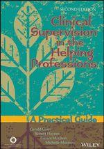 Clinical Supervision in the Helping Professions : A Practical Guide - Gerald Corey