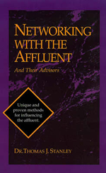 Networking with the Affluent and Their Advisors - Thomas J. Stanley