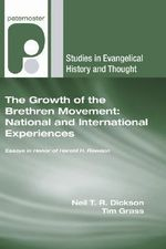 The Growth of the Brethren Movement: National and International Experiences : Essays in Honor of Harold H. Rowdon