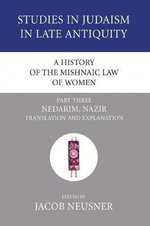 A History of the Mishnaic Law of Women, Part Three : Nedarim, Nazir Translation and Explanation