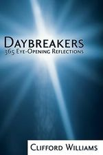 Daybreakers : 365 Eye-Opening Reflections - Clifford Williams