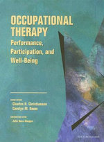 Occupational Therapy : Performance, Participation, and Well-Being :  Performance, Participation, and Well-Being - Charles H. Christiansen