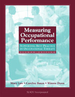 Measuring Occupational Performance : Supporting Best Practice in Occupational Therapy - Mary C. Law