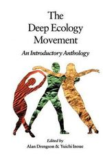 The Deep Ecology Movement : An Introductory Anthology - Alan Dregson