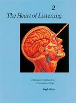The Heart of Listening: v.2 : Visionary Approach to Craniosacral Work - Hugh Milne