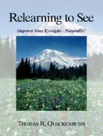 Relearning to See : Naturally & Clearly - Tom Quackenbush