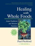 Healing With Whole Foods :  Asian Traditions and Modern Nutrition - Paul Pitchford