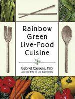 Rainbow Green Cuisine - Gabriel Cousens