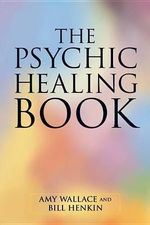 The Psychic Healing Book - Amy Wallace