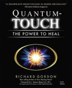 Quantum Touch : The Power to Heal - Richard Gordon