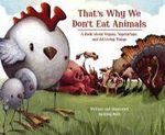 That's Why We Don't Eat Animals : A Book About Vegans, Vegetarians, and All Living Things - Ruby Roth