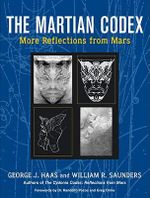 Martian Codex : More Reflections from Mars - George J. Haas