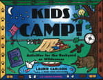 Kids Camp! : Activities for the Backyard or Wilderness - Laurie M. Carlson