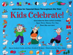 Kids Celebrate! : Activities for Special Days Throughout the Year - Clare Bonfanti Braham