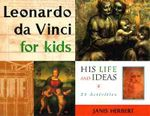 Leonardo Da Vinci for Kids : His Life and Ideas - 21 Activities - Janis Herbert