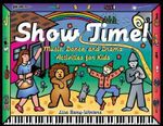 Show Time! : Music, Dance and Drama Activities for Kids - Lisa Bany-Winters