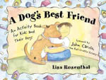 A Dog's Best Friend : An Activity Book for Kids and Their Dogs - Lisa Rosenthal