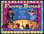 Funny Bones : Comedy Games and Activities for Kids - Lisa Bany-Winters