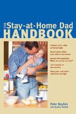 The Stay-at-Home Dad Handbook - Peter Baylies