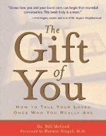 The Gift of You : How to Tell Your Loved Ones Who You Really are - Dr. Bill McCord
