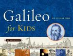 Galileo for Kids : His Life and Ideas, 25 Activities - Richard Panchyk