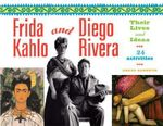 Frida Kahlo and Diego Rivera : Their Lives and Ideas: 24 Activities - Carol Sabbeth