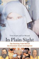 In Plain Sight : The Startling Truth Behind the Elizabeth Smart Investigation - Tom Smart