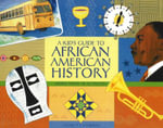 A Kid's Guide to African American History : More Than 70 Activities - Nancy I. Sanders
